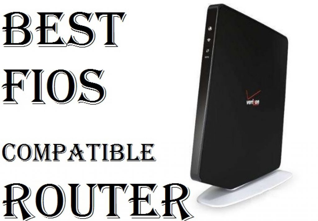 Best Verizon Fios Compatible Router 2019 - Best 6 Pick
