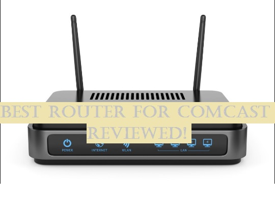 Best Router for Comcast 2019 (And Why They Are Worth Buying!)