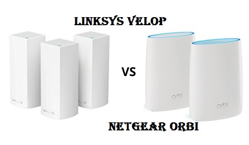 Linksys Velop vs NETGEAR Orbi - WI-FI Mesh Systems Compared