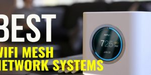 10 Best Wi-Fi Mesh Network Systems of 2019