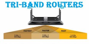 Debating Tri-Band Vs Dual-Band Routers: What are the Difference?